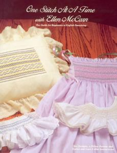 Ellen McCarn, One Stitch at A Time Book, Guide for Beginners, in English Smocking, 6 Designs, Pillow Pattern, Eyelet, & Lace Collar Instructions